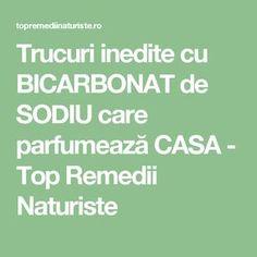 Trucuri inedite cu BICARBONAT de SODIU care parfumează CASA - Top Remedii Naturiste Acv, Good To Know, Pandora, Houses, Therapy, Diet, Homes, House, Computer Case