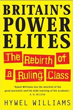 Britain's Power Elites: Amazon.co.uk: Hywel Williams: 9781845291693: Books