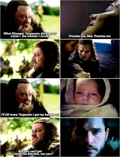Promise me, Ned. Promise me. || Jon Snow, Ned Stark, Robert Baratheon, Lyanna Stark, Rhaegar Targaryen || Game of Thrones || A Song of Ice and Fire