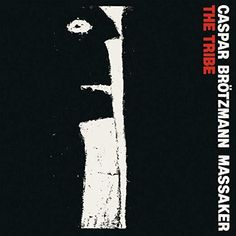 Buy The Tribe by Caspar Brotzmann Massaker at Mighty Ape NZ. Caspar Brötzmann Massaker's masterful debut album from 1989 – remastered. The power trio's blunt force execution is directed by Brötzmann's explosiv. Mighty Ape, Debut Album, German, Industrial, Products, Deutsch, German Language, Industrial Music, Gadget