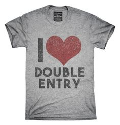 5bd0bf50 Accountant Love Double Entry T-Shirts, Hoodies, Tank Tops Top Gifts, Cool
