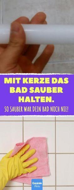 Mit Kerze das Bad sauber halten. #haushalt #putzen #reinigung #badezimmer #badewanne #dusche #fliesen #schimmel #fugen #feuchtigkeit #hausmittel