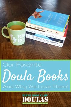 Whether a aspiring, new or seasoned doula, here are our favorite doula books and why we love them. They will make you better and up your game!
