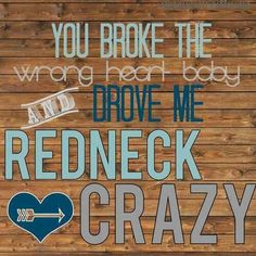 Redneck Crazy <3