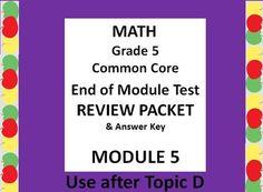 Grade 5 Math Common Core CCSS Module 4 END OF MODULE Test Review