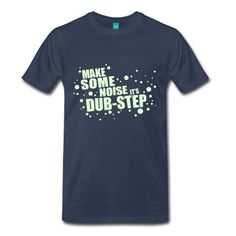 Tee shirt Dubstep #cloth #cute #kids# #funny #hipster #nerd #geek #awesome #gift #shop Thanks.