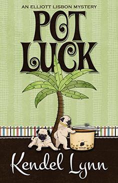 Pot Luck (An Elliott Lisbon Mystery Book 4) by [Lynn, Kendel]