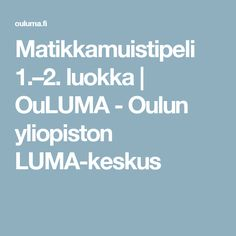 Matikkamuistipeli 1.–2. luokka | OuLUMA - Oulun yliopiston LUMA-keskus Math, Opi, Youtube, Math Resources, Youtubers, Youtube Movies, Mathematics