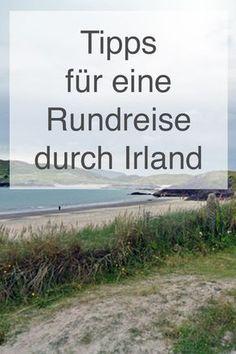Meine Tipps für eine Rundreise durch Irland findet ihr hier: https://christineunterwegs.com/2015/08/05/reisen-10-tage-irland/