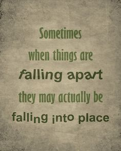 Uplifting quotes sayings things are falling apart - Collection Of Inspiring Quotes, Sayings, Images Great Quotes, Quotes To Live By, Me Quotes, Motivational Quotes, Funny Quotes, Inspirational Quotes, Reason Quotes, Positive Quotes, Place Quotes