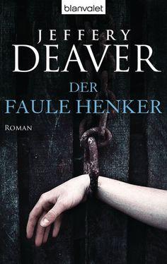 Jeffery Deaver: Der faule Henker. Blanvalet Verlag (Taschenbuch, Krimi & Thriller)