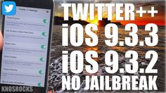 How To Install Hacked Twitter++ iOS 9 - 9.3.3 Without (No) Jailbreak Cyd...