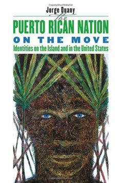The Puerto Rican Nation on the Move: Identities on the Island and in the United…