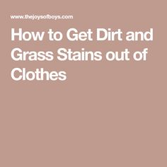 How to Get Dirt and Grass Stains out of Clothes