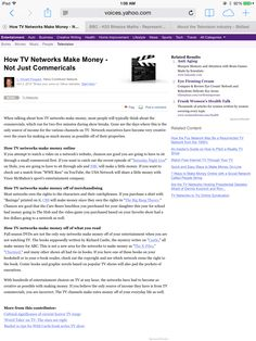 How does the television make money ?   http://voices.yahoo.com/how-tv-networks-money-not-just-commericals-11803844.html