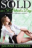 Free Kindle Book -   Sold on St. Patrick's Day: A Virgin and a Billionaire Romance (Sold: Virgin and Billionaire Romance Book 2)