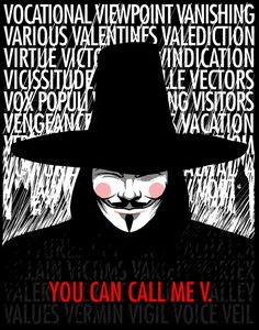 V is for Vendetta. Mark the calendar. The day to watch this movie is:  The 5th of November