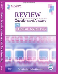 Review Questions and Answers for Dental Assisting, 1e by Mosby. $35.23. Publication: April 23, 2008. Publisher: Mosby (April 23, 2008)