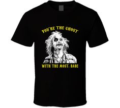 You're The Ghost With The Most Babe Beetlejuice Movie Cultic Fan T Shirt Beetlejuice Movie, Shirt Style, Pop Culture, Graphic Tees, Babe, Mens Tops, Movies, T Shirt, Films