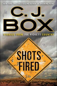 Shots fired : stories from Joe Pickett Country by C.J. Box.  Click the cover image to check out or request the suspense and thrillers kindle.