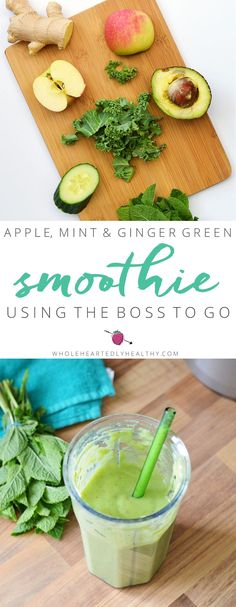 Apple, Mint and Ginger Green Smoothie Recipe and Boss to Go review - Wholeheartedly Healthy | UK Healthy Living and Lifestyle Blog
