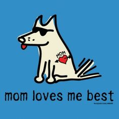Mom Loves Me Best Teddy the Dog T-Shirts - cute for Mother's Day