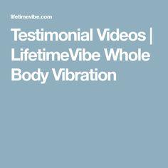 Testimonial Videos | LifetimeVibe Whole Body Vibration