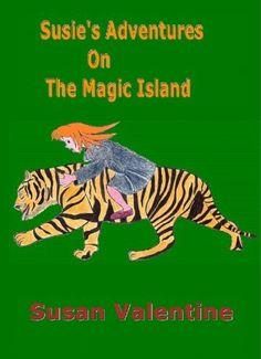Susie's Adventures On The Magic Island (Susie's Adventures) by Susan Valentine, http://www.amazon.com/gp/product/B0091KZXNO/ref=cm_sw_r_pi_alp_5D0sqb0CTRBMZ