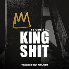 GoJudo sends his remix of the track King Shit by Yo Gotti & T.I..