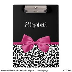 A trendy black and white leopard print clipboard with a vivacious dark pink ribbon tied into a cute girly bow. Personalize this chic and stylish animal pattern design by adding the name of your teen girl. Flat printed image, not actual ribbon. #soldonzazzle