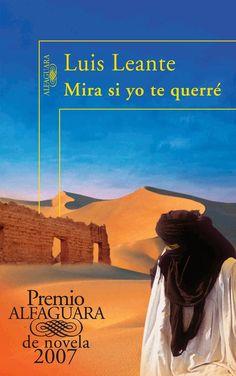 Mira si yo te querré (Alfaguara, 2007) de Luis Leante. Ganador Premio Mandarache 2009.