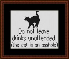 """Do not leave drinks unattended the cat is an asshole counted cross stitch pattern - """" Asshole Cat """" - Unconventional X Stitch Modern Cross Stitch Patterns, Counted Cross Stitch Patterns, Cross Stitch Designs, Cross Stitch Embroidery, Embroidery Patterns, Modern Patterns, Cat Cross Stitches, Cross Stitch Heart, Cross Stitching"""