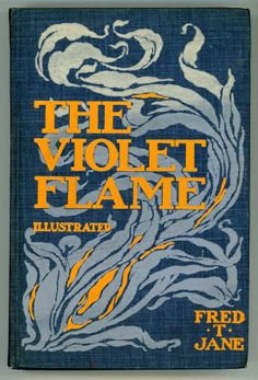 The Violet Flame by Fred T. Jane, C. 1899, Laird & Lee. One of the greatest Art Nouveau covers ever designed.