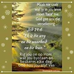 Morning Prayers, Good Morning Wishes, Funeral Poems, Evening Greetings, Afrikaanse Quotes, Goeie Nag, Goeie More, Morning Greeting, Word Of God