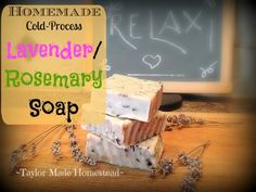 COLD PROCESS LAVENDER / ROSEMARY SOAP - making homemade soap is easy and fun, and makes great gifts! See my recipe complete with photos. #TaylorMadeHomestead