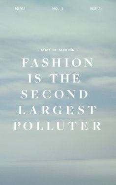 The fashion sector is the biggest polluter after the oil industry Fast Fashion, I Love Fashion, Recycled Fashion, Trees To Plant, Two By Two, Oil Industry, Facts, Fashion Illustrations, Image
