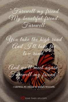 """A quote from the song, """"Farewell My Friend"""" by Dennis Williams. This would make the perfect funeral song for a friend's funeral service."""