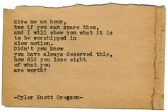 Typewriter Series #1797 by Tyler Knott Gregson *Pre-order my new book, Wildly Into The Dark, and I'll donate $1 for every order to @TWLOHA ! bit.ly/WildlyIntoTheDark *