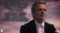 Sometimes the only choices you have are bad ones. But you still have to choose. -- <3 The Doctor <3