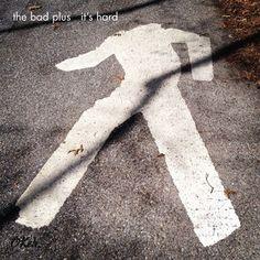 "THE BAD PLUS: "" it's hard "" ( okeh records / sony music ) personnel: Ethan Iverson (p), Reid Anderson (cb), David King (dms) http://www.qobuz.com/fr-fr/album/its-hard-the-bad-plus/0886445885330"