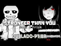 Undertale - Stronger Than You ( Sans & Frisk ) - Dublado PT/BR - (BranimeStudios) - YouTube