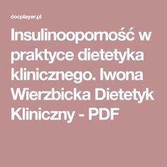 Insulinooporność w praktyce dietetyka klinicznego. Iwona Wierzbicka Dietetyk Kliniczny - PDF