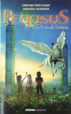 Pegasus - Tome 3 : Les voix de l'abîme de Christine FERET-FLEURY, et Geneviève LECOURTIER