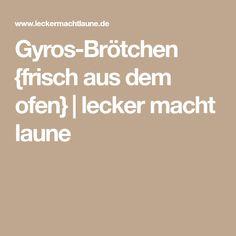 Gyros-Brötchen {frisch aus dem ofen} | lecker macht laune