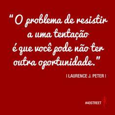 Resistir pra quê?  #40st #40STREET #novo #relacionamento