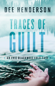 Traces of Guilt (Evie Blackwell Cold Case #1), by Dee Henderson, July 22, 2016, BPL, good!