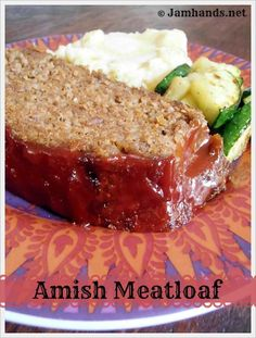 Jam Hands: Amish Meatloaf....use the sauce recipe that I have!