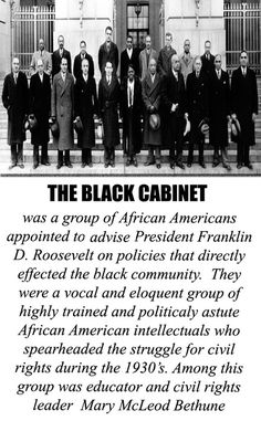 Sure didn't read about this in the history books! It was first known as the Federal Council of Negro Affairs. Mary McLeod Bethune was the director of the Division of Negro Affairs of the National Youth Administration; William H. Hastie was assistant solicitor in the Department of the Interior; and Robert C. Weaver served as a special assistant to the Administrator of the United States Housing Authority. There were over 45 council members. National Museum of American History.