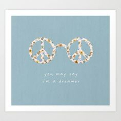 You may say i'm a dreamer Art Print by Basilique - $16.00