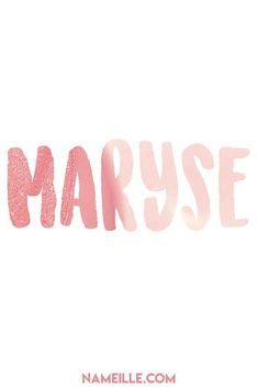 Maryse I Unusual Baby Names for Girls I Nameille.com